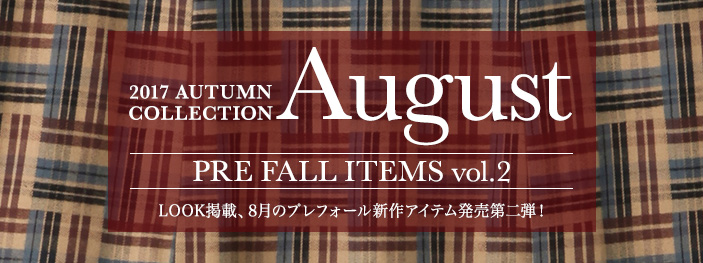 August PRE FALL ITEMS