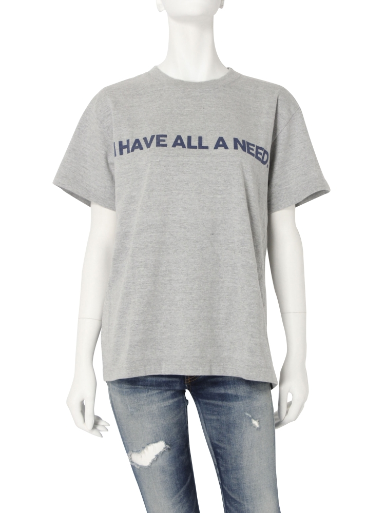 I HAVE ALL A NEED Tee(グレー-F)
